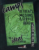 Camps, Retreats, Missions, & Service Ideas