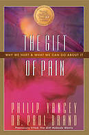 The Gift of Pain: Why We Hurt and What We Can Do About It