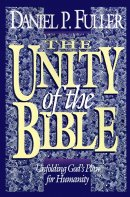 The Unity of the Bible: Unfolding God's Plan for Humanity