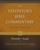 Proverbs-Isaiah: Vol 6 : The Expositor's Bible Commentary