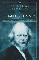 Original Memoirs of Charles G. Finney, The