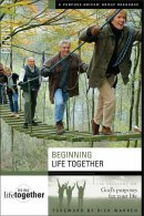 Beginning Life Together: Six Sessions on God's Purposes for Your Life