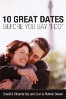 """10 Great Dates Before You Say """"I Do"""""""
