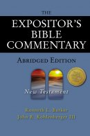 The New Testament : Expositor's Bible Commentary Abridged Edition