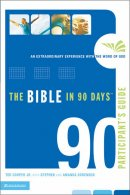 The Bible in 90 Days : Participant's Guide: An Extraordinary Experience with the Word of God