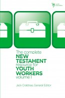The Complete New Testament Resource for Youth Workers
