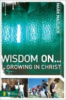 Wisdom on ... Growing in Christ