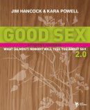 Good Sex 2.0: What (Almost) Nobody Will Tell You About Sex
