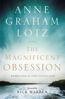 Magnificent Obsession : Embracing The God Filled Life