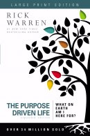 The Purpose-driven Life -  Large Print Edition