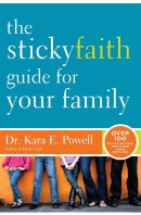 The Sticky Faith Guide for Your Family