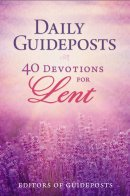 Daily Guideposts: 40 Days of Lent