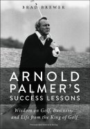 Arnold Palmer's Success Lessons