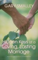 Hidden Keys of a Loving Lasting Marriage: A Valuable Guide to Knowing, Understanding and Loving Each Other