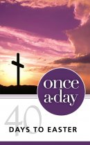 Once-A-Day 40 Days to Easter Devotional, Paperback