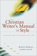 Christian Writer's Manual of Style, The