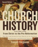 Church History From Christ to the Pre-Reformation