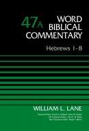 Hebrews 1-8, Volume 47a