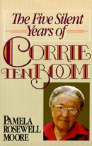 5 Silent Years Of Corrie Ten Boom