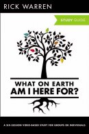 What on Earth am I Here For? Study Guide with DVD Study Guide
