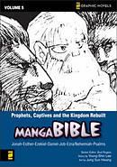 Manga Bible Vol 5: Prophets, Captives, and the Kingdom Rebuilt