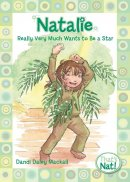 Natalie Very Much Wants To Be A Star