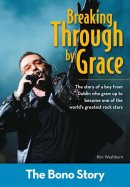Breaking Through by Grace: The Bono Story