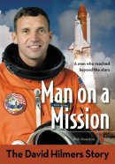 Man On A Mission The David Hilmers Story