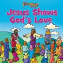 Jesus Shows God's Love
