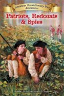 Patriots, Redcoats, and Spies