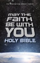 NiRV May the Faith Be With You Bible