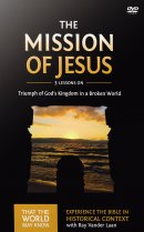 The Mission of Jesus: A DVD Study