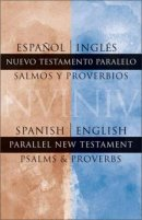 Spanish/English Parallel New Testament Psalms And Proverbs