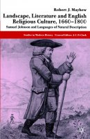 Landscape, Literature and English Religious Culture, 1660-1800