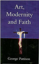 Art, Modernity and Faith: Restoring the Image
