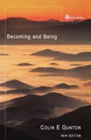 Becoming and Being: The Doctrine of God in Charles Hartshorne and Karl Barth