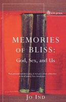 Memories of Bliss: God, Sex and Us