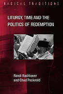 Liturgy, Time, And The Politics Of Redemption