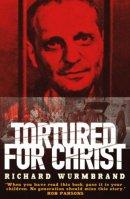 Tortured for Christ Revised Editon