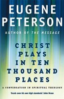 Christ Plays In Ten Thousand Places