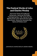 The Poetical Works of John and Charles Wesley: Hymns for Times of Trouble and Persecution. Hymns for the Public Thanksgiving-Day, 1746. Hymns for the