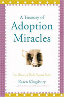 A Treasury of Adoption Miracles: True Stories of God's Presence Today