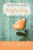 Trusting God Day by Day: 365 Daily Devotions