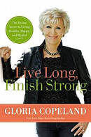 Live Long Finish Strong