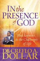 In the Presence of God: Answers to the Challenges of Life