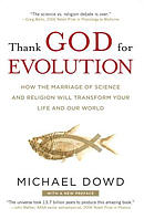 Thank God for Evolution: How the Marriage of Science and Religion Will Transform Your Life and Our World