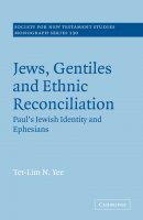 Jews, Gentiles and Ethnic Reconciliation