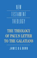 The Theology of Paul's Letter to the Galatians