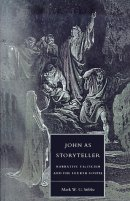 John as Storyteller: Narrative Criticism and the Fourth Gospel
