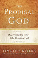 Prodigal God : Christianity Redefined Through The Parable Of The Prodigal Son